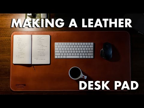 MAKING A LEATHER DESK PAD