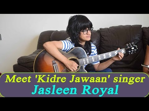 Haraamkhor song Kidre Jaawan singer Jasleen Royal shares her life journey | FilmiBeat