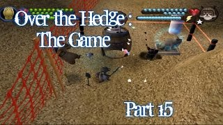 Over the Hedge : The Game - Gameplay - Part 15 - English - PC