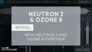 iZotope Neutron 2 Ozone 8 - New Features Overview