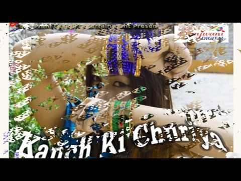 Bhojpuri Hot Songs 2015 New || Kanch Ki Churiya || Chhote Babu Kawal