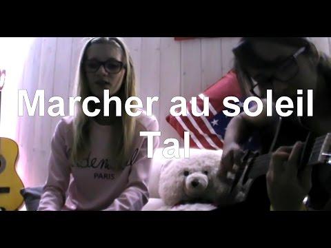 Marcher au soleil - TAL (cover par Chloé)