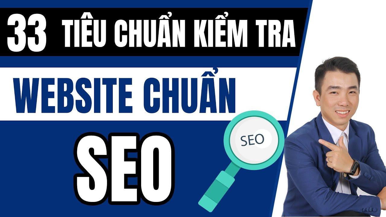 Thế nào là một website chuẩn SEO  | 33 Tiêu chí kiểm tra Website WordPress đạt chuẩn SEO Google 2020