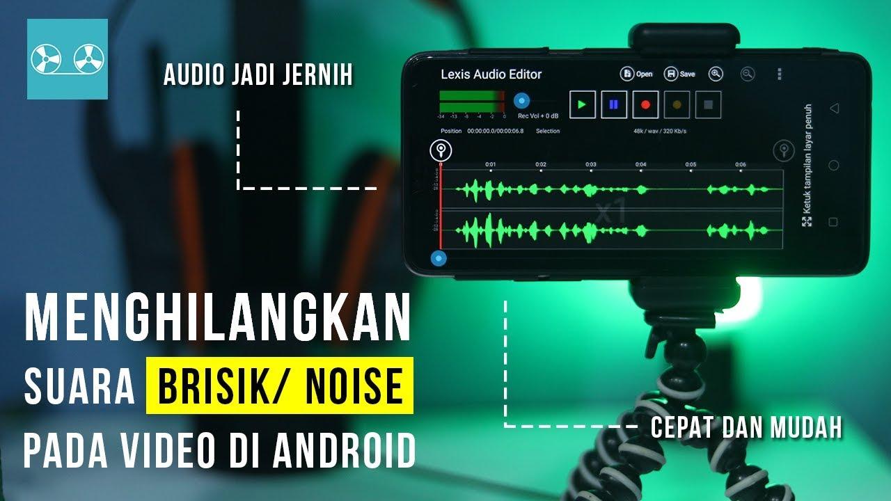 Cara Edit Suara Biar Jernih Hapus Noise Pada Hasil Rekaman Video Di Hp Android Youtube