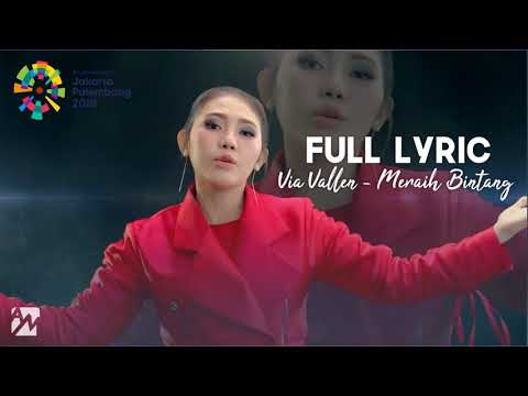 Via Vallen - Meraih Bintang [ LIRIK ] Official Theme Song Asian Games 2018 || FULL LYRIC