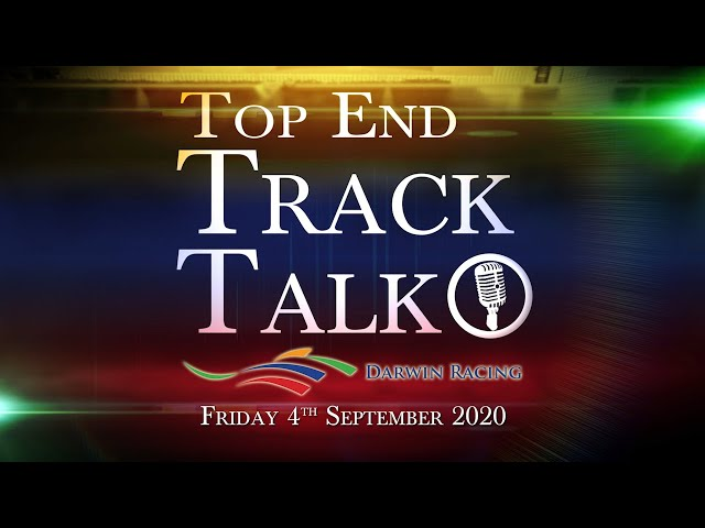 Top End Track Talk EP82 04 09 20