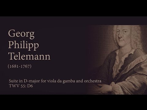 Georg Philipp Telemann. Suite in D-major for viola da gamba and orchestra. TWV 55: D6
