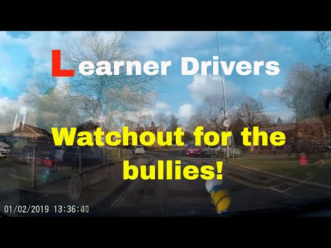 Learner & New Drivers - Best Tips - Dash Cam - Bullies Of The Road Watchout! -  Coming Through!