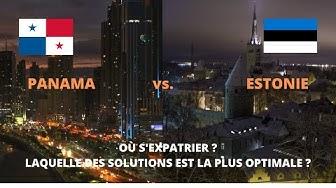 EXPATRIATION PANAMA vs. ESTONIE : Quel est le meilleur pays ? 💵💵