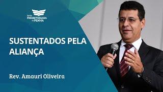 Sustentados pela Aliança | Rev. Amauri de Oliveira - Salmos 89