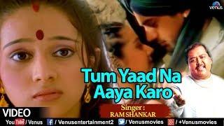 TUM YAAD NA AAYA KARO (Ram Shankar)