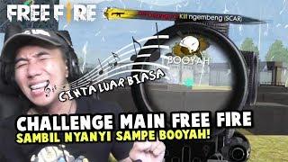 CHALLENGE MAIN FREE FIRE SAMBIL NYANYI CINTA LUAR BIASA!!!