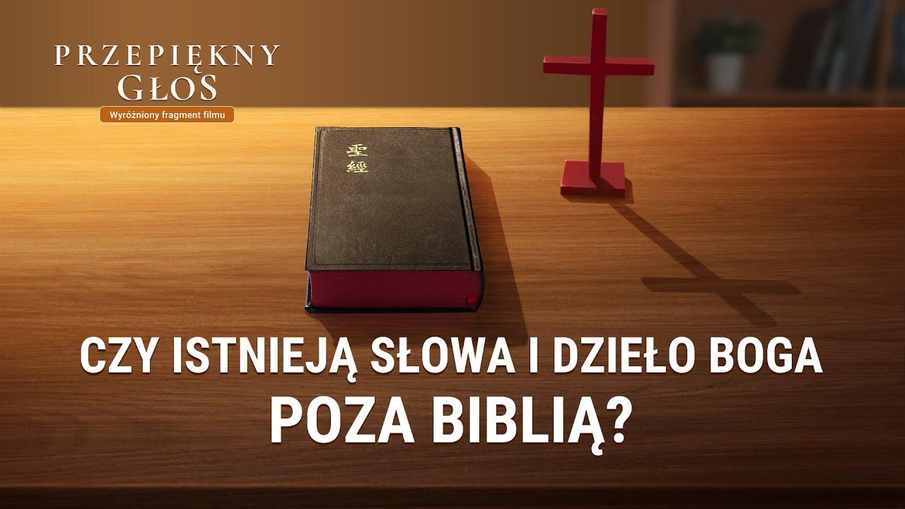 """Film ewangeliczny """"Przepiękny głos"""" Klip filmowy (3) – Czy istnieją słowa i dzieło Boga poza Biblią?"""
