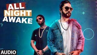 ALL NIGHT AWAKE (Full Audio Song) | Akki Singh Ft. JSL | Latest Punjabi Songs 2017
