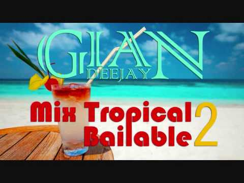 Dj GiaN - Mix Tropical Bailable 2