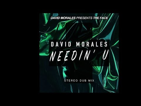 Needin' U (Stereo Dub) - David Morales presents The Face