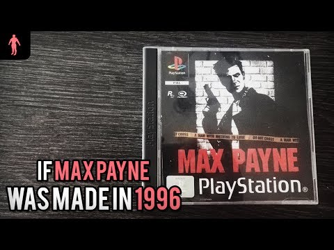 If Max Payne was made in 1996