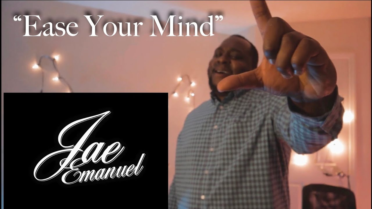 Jae Emanuel- Ease Your Mind (The Intro) Official Video