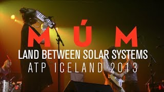 múm - Land Between Solar Systems live at ATP Iceland 2013