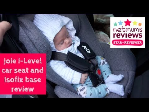 Joie I-Level Car Seat And Isofix Base Review