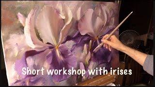 Short workshop with irises. Workshop  in English from Oleg Buiko. Oil painting