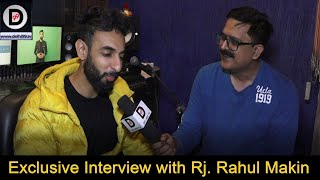 Exclusive Interview with Rj  Rahul Makin