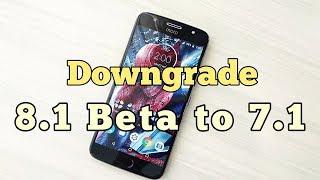 Downgrade Moto G5s Plus Oreo 8.1 Beta to Stock 7.1 Nougat without loosing IMEI.