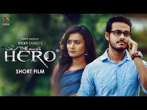 The Hero (2017) | Bengali Short Film | Nadia Khanam | Sagar Ahmed | Vicky Zahed