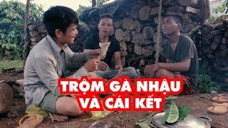 Phim Hài Jrai 6 | Thằng Con Trai Trộm Gà Bố Nhậu Và Cái Kết Chạy Mất Dép