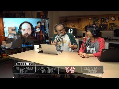 Intel Kaby Lake G, AMD news deluge, Nvidia BFGD, CES 2018 Staff Picks   The Full Nerd Ep. 38