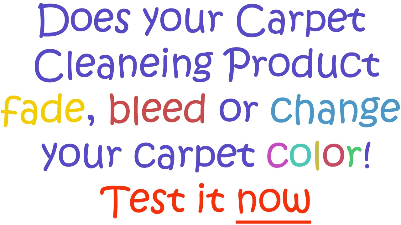 carpet cleaning tips testing your carpet cleaning product for