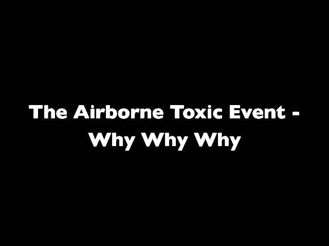the-airborne-toxic-event-why-why-why-lorna-attwood