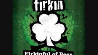 Firkin - Drunken Sailor Song