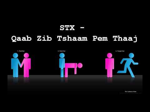 STX - Qaab Zib Tshaam Pem Thaaj
