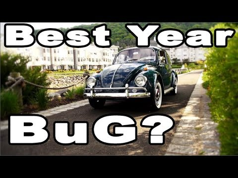 Classic VW BuGs What is the Best Year Beetle to Buy and Own?