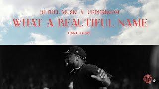 What A Beautiful Nąme - Dante Bowe | Bethel Music x UPPERROOM