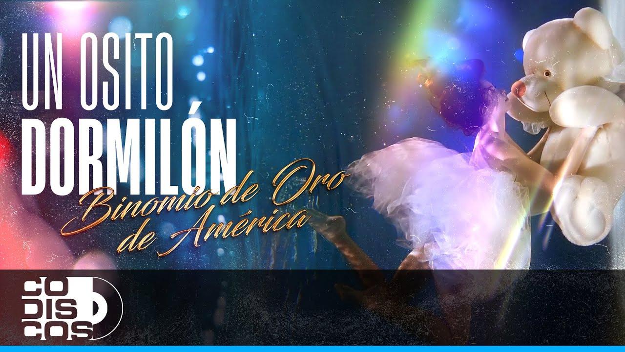Un Osito Dormilón, Binomio De Oro De América - Vídeo Oficial