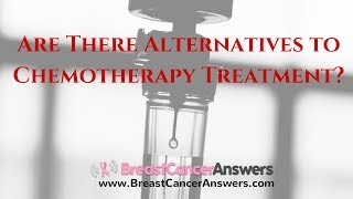 Are There Alternatives to Chemotherapy Treatment?