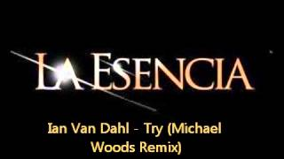 Ian Van Dahl - Try (Michael Woods Remix)
