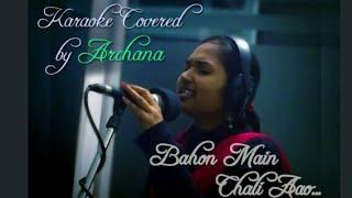 Bahon Mein Chale Aao | Karaoke Covered By Archana