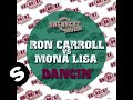 Ron Carroll vs Mona Lisa - Dancin (RC's Chi City Original)