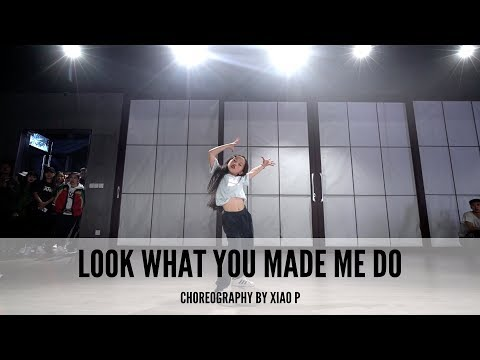 Taylor Swift - Look What You Made Me Do || Xiao P Choreography