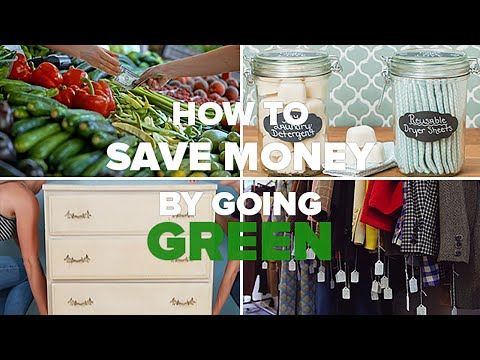 Easy Ways To Save Money By Going Green