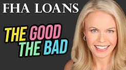 FHA Mortgage Loans: The Good and The Bad