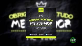 MC Vina - Obrigado Por Tudo Meu Senhor (Electro Funk Gospel) - Video