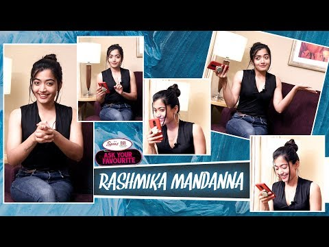 Rashmika Mandanna - I hate when people don't do their Job | Ask your Favourite