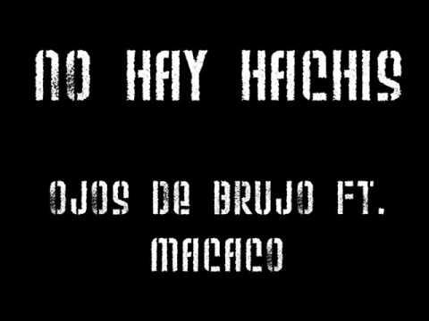 No hay Hachis - Ojos de Brujo ft. Macaco