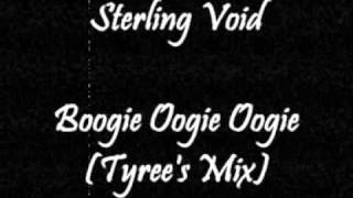 Sterling Void - Boogie Ooogie Oogie (Tyree
