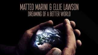 Dreaming Of A Better World- Matteo Marini & Ellie Lawson