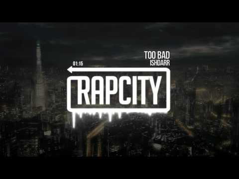 IshDARR - Too Bad (Prod. by J Gramm)